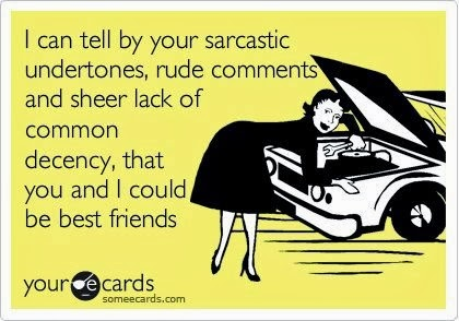 sarcastic friends